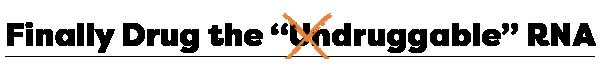 RNA X - Undruggabe 1 (1)